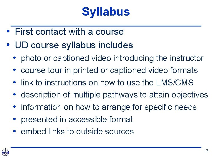 Syllabus • First contact with a course • UD course syllabus includes • •