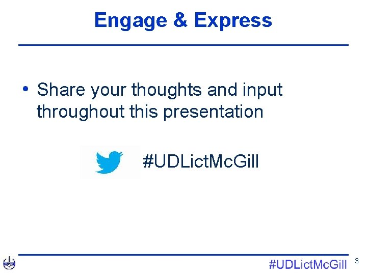 Engage & Express • Share your thoughts and input throughout this presentation #UDLict. Mc.