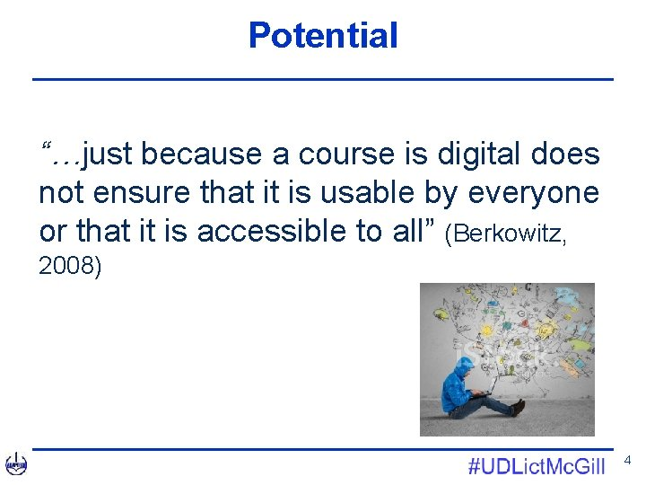 """Potential """"…just because a course is digital does not ensure that it is usable"""