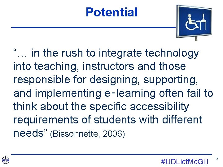 """Potential """"… in the rush to integrate technology into teaching, instructors and those responsible"""
