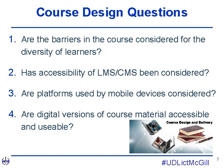 Course Design Questions 1. Are the barriers in the course considered for the diversity