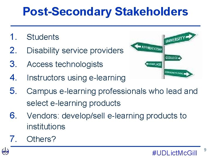 Post-Secondary Stakeholders 1. 2. 3. 4. 5. Students 6. Vendors: develop/sell e-learning products to
