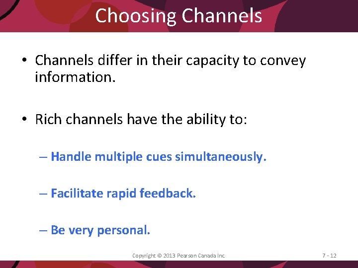 Choosing Channels • Channels differ in their capacity to convey information. • Rich channels