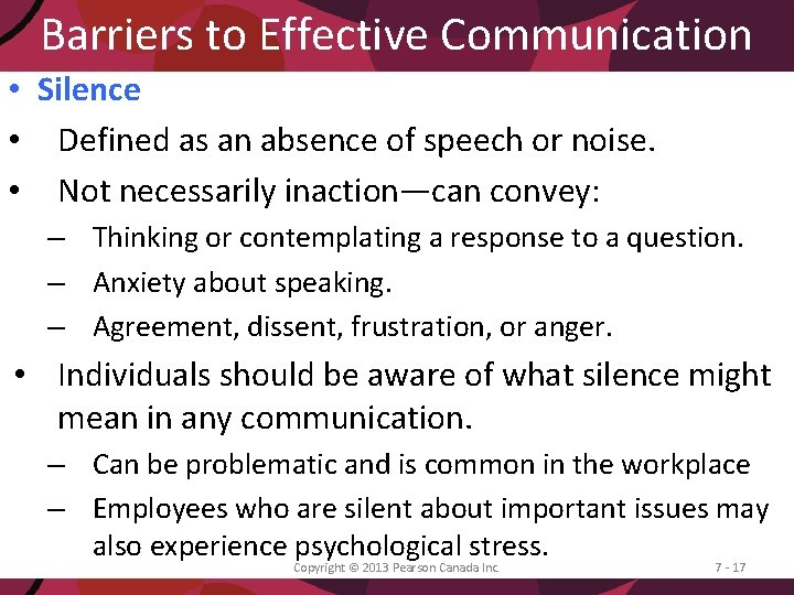 Barriers to Effective Communication • Silence • Defined as an absence of speech or