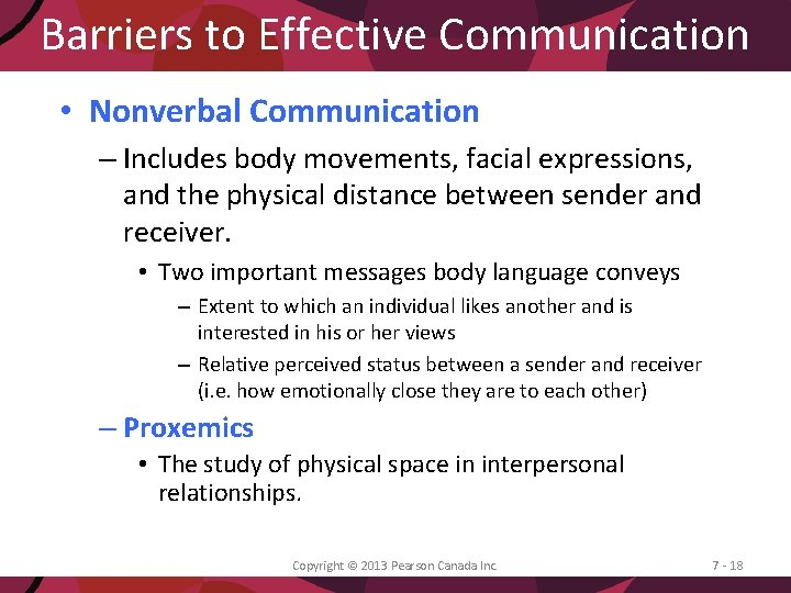 Barriers to Effective Communication • Nonverbal Communication – Includes body movements, facial expressions, and