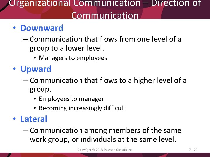 Organizational Communication – Direction of Communication • Downward – Communication that flows from one