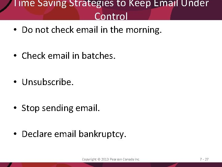 Time Saving Strategies to Keep Email Under Control • Do not check email in