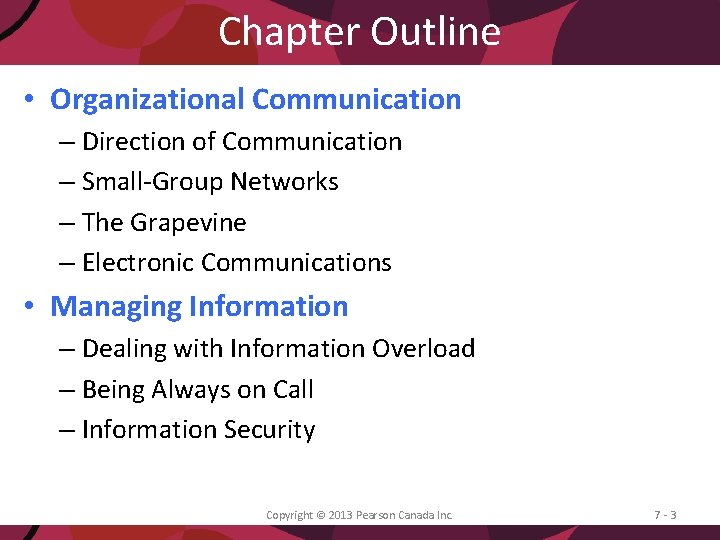 Chapter Outline • Organizational Communication – Direction of Communication – Small-Group Networks – The