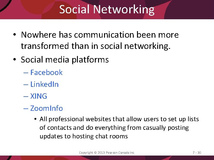 Social Networking • Nowhere has communication been more transformed than in social networking. •