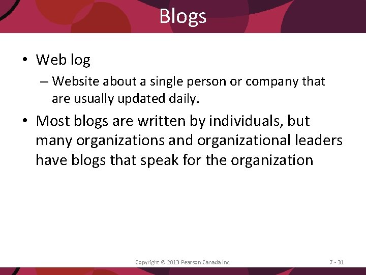 Blogs • Web log – Website about a single person or company that are