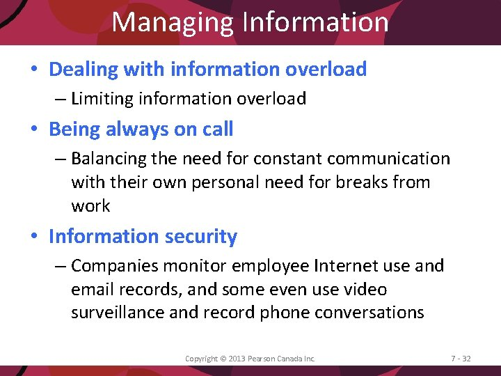 Managing Information • Dealing with information overload – Limiting information overload • Being always