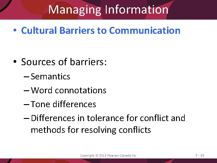 Managing Information • Cultural Barriers to Communication • Sources of barriers: – Semantics –