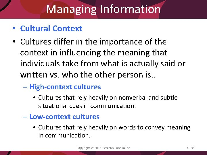 Managing Information • Cultural Context • Cultures differ in the importance of the context
