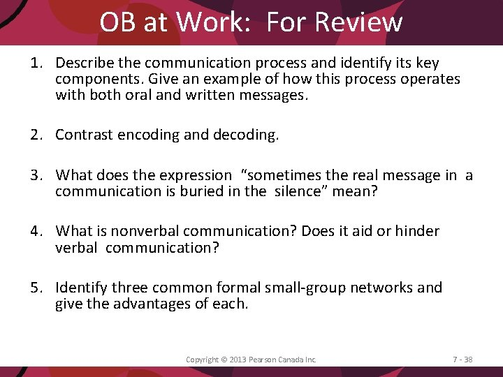 OB at Work: For Review 1. Describe the communication process and identify its key