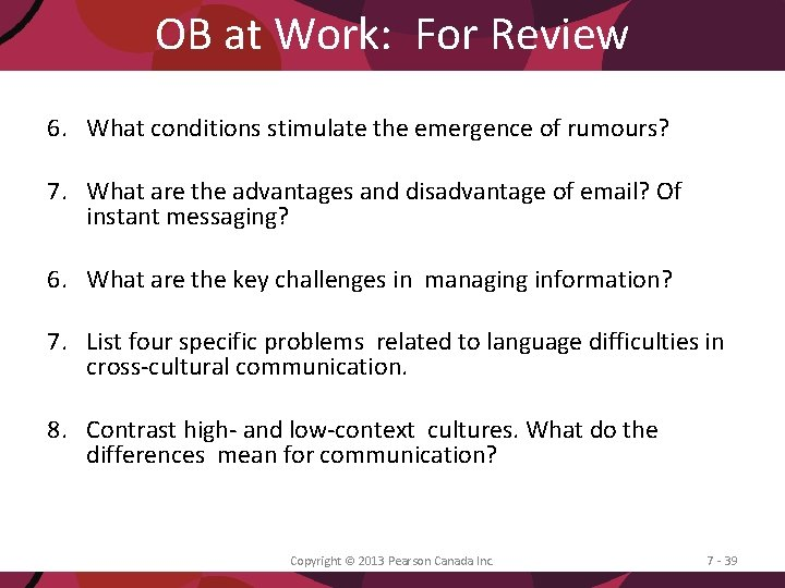 OB at Work: For Review 6. What conditions stimulate the emergence of rumours? 7.