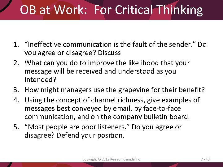 """OB at Work: For Critical Thinking 1. """"Ineffective communication is the fault of the"""