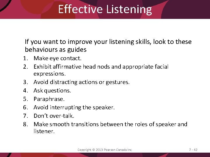 Effective Listening If you want to improve your listening skills, look to these behaviours