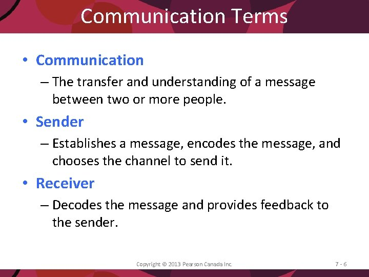 Communication Terms • Communication – The transfer and understanding of a message between two