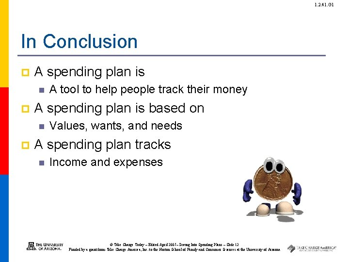 1. 2. 41. G 1 In Conclusion p A spending plan is based on