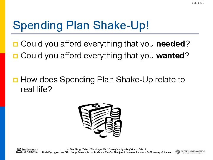 1. 2. 41. G 1 Spending Plan Shake-Up! Could you afford everything that you
