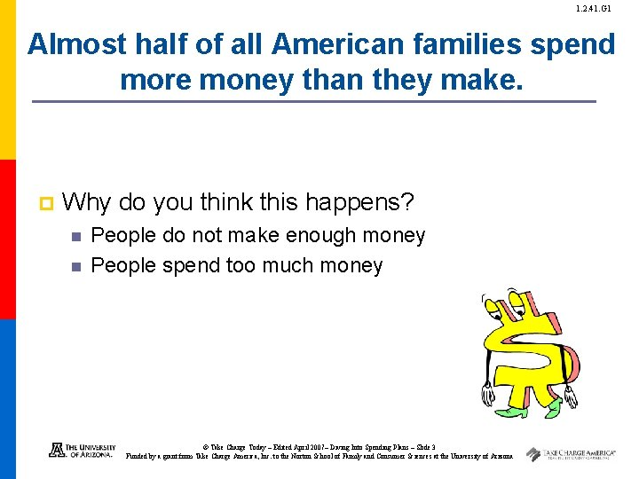 1. 2. 41. G 1 Almost half of all American families spend more money