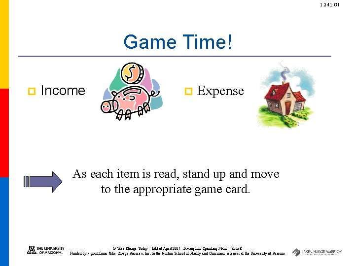 1. 2. 41. G 1 Game Time! p Income p Expense As each item