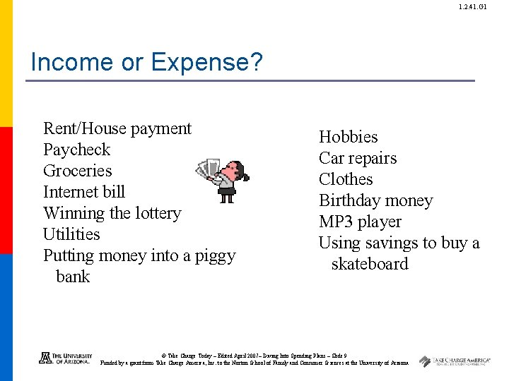 1. 2. 41. G 1 Income or Expense? Rent/House payment Paycheck Groceries Internet bill