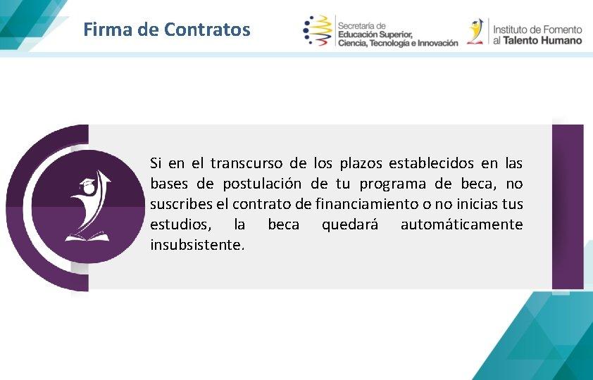Firma de Contratos Si en el transcurso de los plazos establecidos en las bases