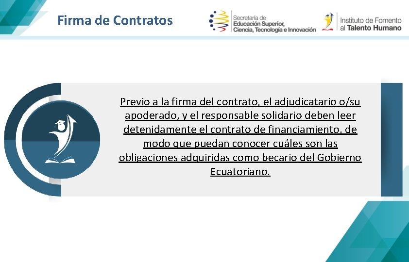 Firma de Contratos Previo a la firma del contrato, el adjudicatario o/su apoderado, y