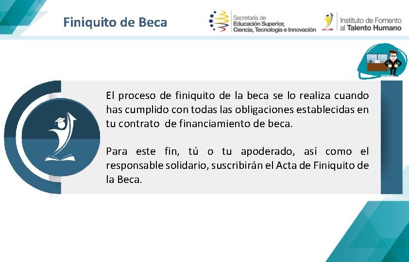 Finiquito de Beca El becario tendrá acompañamiento en todo momento por parte del IFTH