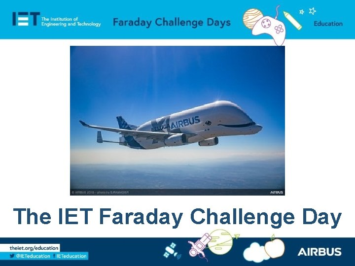 The IET Faraday Challenge Day