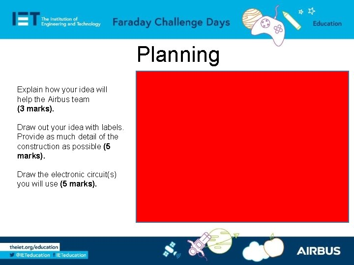 Planning Explain how your idea will help the Airbus team (3 marks). 15 minutes
