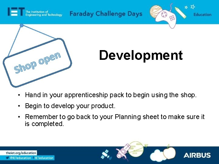 n e p o Sh Development • Hand in your apprenticeship pack to begin