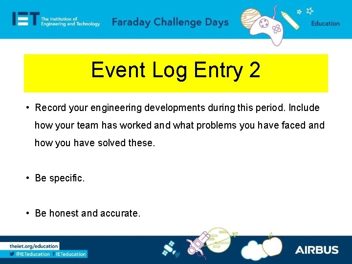 Event Log Entry 2 • Record your engineering developments during this period. Include how
