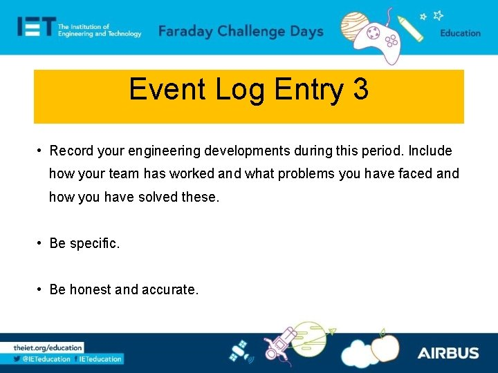 Event Log Entry 3 • Record your engineering developments during this period. Include how