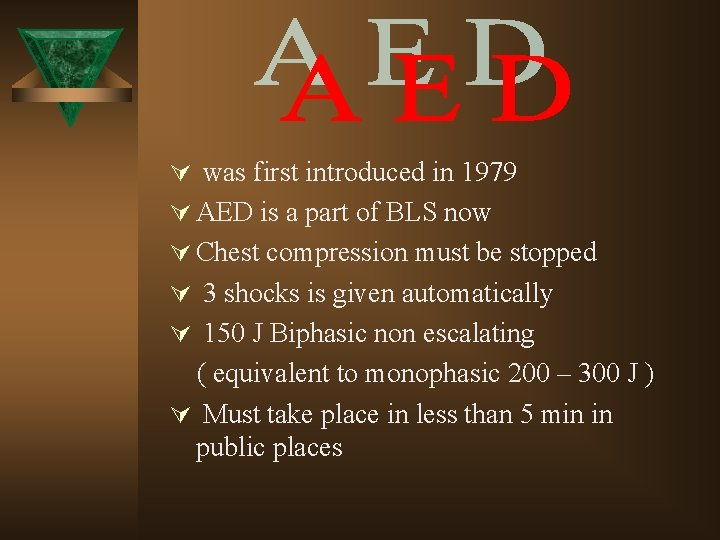 Ú was first introduced in 1979 Ú AED is a part of BLS now