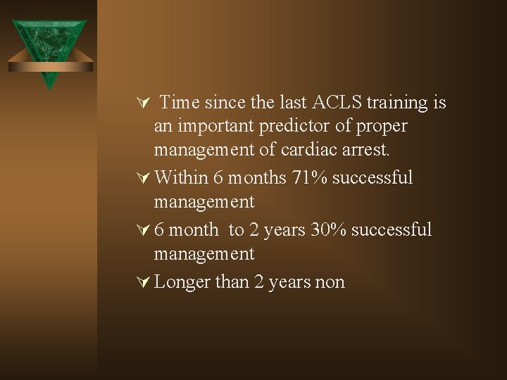 Ú Time since the last ACLS training is an important predictor of proper management