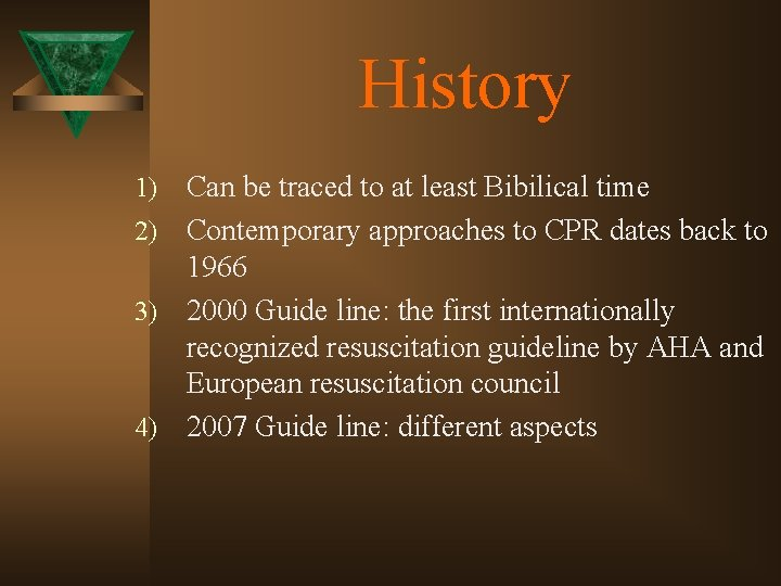 History Can be traced to at least Bibilical time 2) Contemporary approaches to CPR