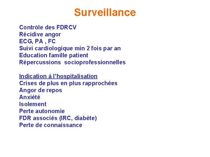 Surveillance Contrôle des FDRCV Récidive angor ECG, PA , FC Suivi cardiologique min 2