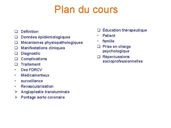 Plan du cours q q q q • • Ø Ø Définition Données épidémiologiques