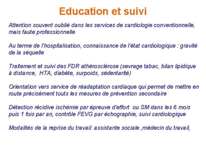 Education et suivi Attention souvent oublié dans les services de cardiologie conventionnelle, mais faute