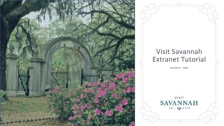 Visit Savannah Extranet Tutorial JANUARY, 2018