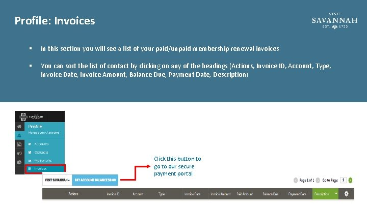 Profile: Invoices § In this section you will see a list of your paid/unpaid