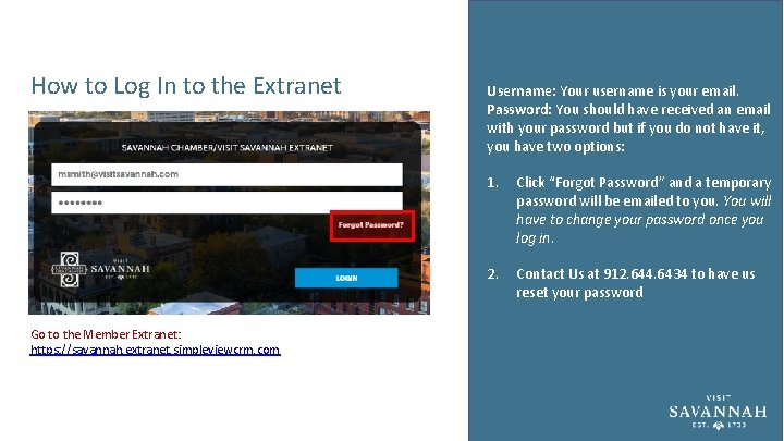 How to Log In to the Extranet Go to the Member Extranet: https: //savannah.