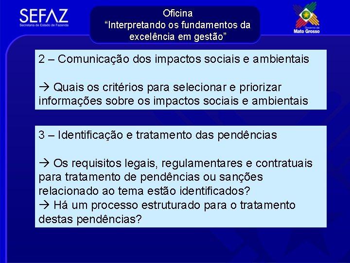 """Oficina """"Interpretando os fundamentos da excelência em gestão"""" 2 – Comunicação dos impactos sociais"""