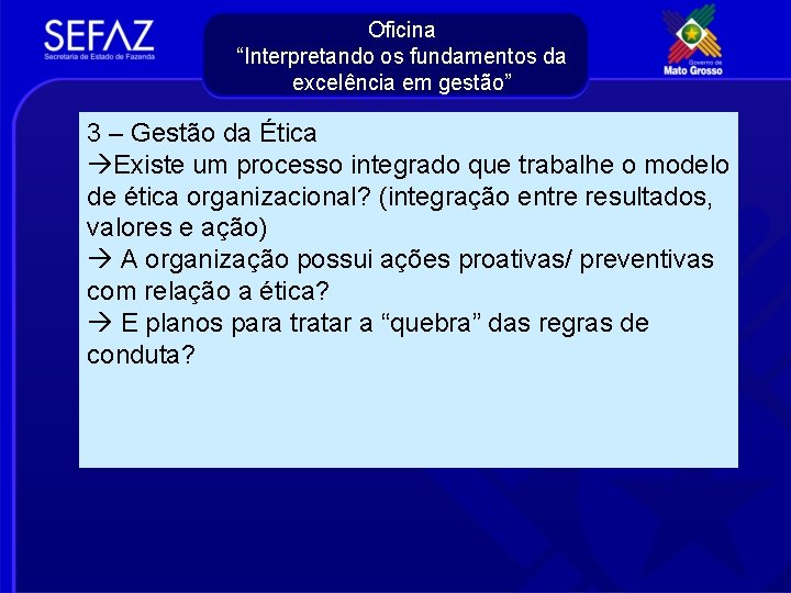 """Oficina """"Interpretando os fundamentos da excelência em gestão"""" 3 – Gestão da Ética Existe"""