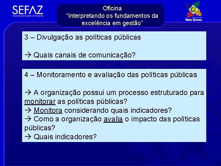 """Oficina """"Interpretando os fundamentos da excelência em gestão"""" 3 – Divulgação as políticas públicas"""
