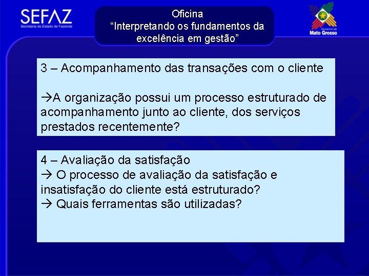"""Oficina """"Interpretando os fundamentos da excelência em gestão"""" 3 – Acompanhamento das transações com"""