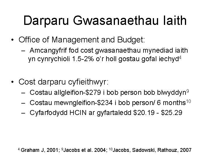 Darparu Gwasanaethau Iaith • Office of Management and Budget: – Amcangyfrif fod cost gwasanaethau