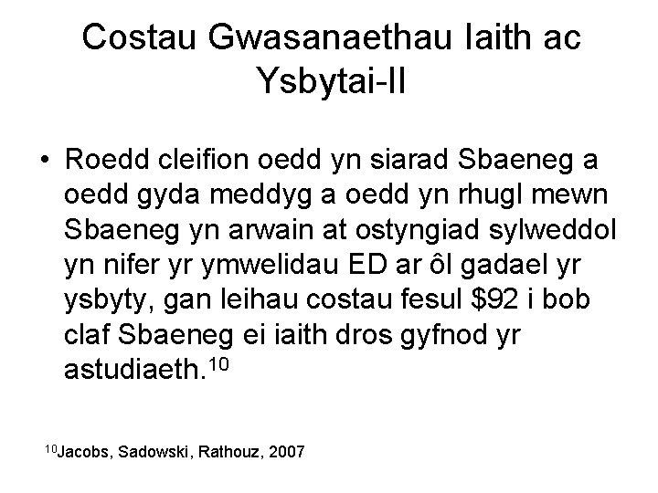 Costau Gwasanaethau Iaith ac Ysbytai-II • Roedd cleifion oedd yn siarad Sbaeneg a oedd